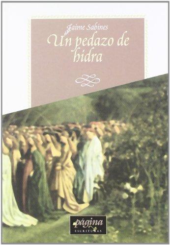 Un pedazo de hidra: Antologia (Escrituras) (Spanish: Jaime Sabines