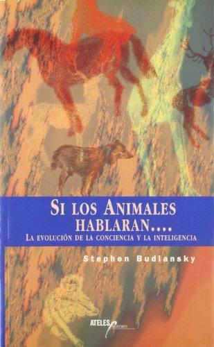 9788493106775: Si Los Animales Hablaran ... No Les Entenderiamos (Spanish Edition)