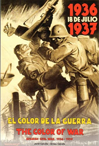 The Color of War / El Color de la Guerra: Spanish Civil War 1936-1939: Carulla, Jordi and ...