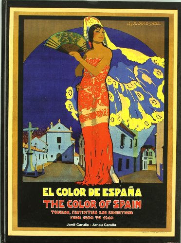 9788493107819: The Color of Spain: Tourism, Festivities and Exhibits Form 1890 to 1940