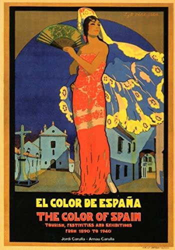 The Color of Spain: Tourism, Festivities and: Carulla, Jordi; Carulla,