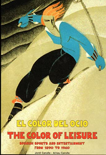 The Color of Leisure: Spanish Sports and: Carulla, Jordi and