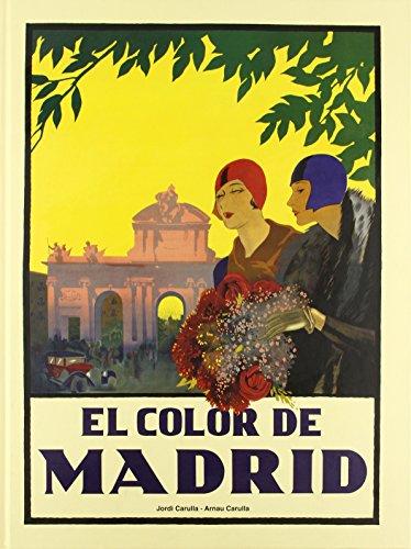 EL COLOR DE MADRID: Jordi Carulla; Arnau