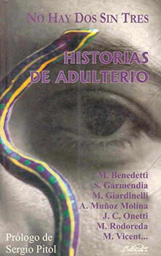 9788493124342: No hay dos sin tres: Historias de adulterio (Narrativa Breve)