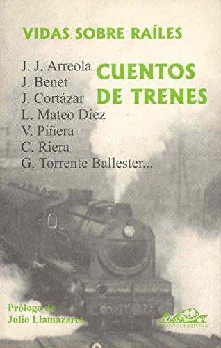 Vidas sobre railes (Narrativa Breve) (Spanish Edition): Juan Jose Arreola;