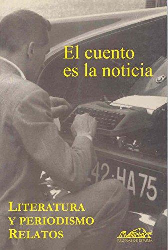 EL CUENTO ES LA NOTICIA: Literatura y: Luis Miguel Alonso