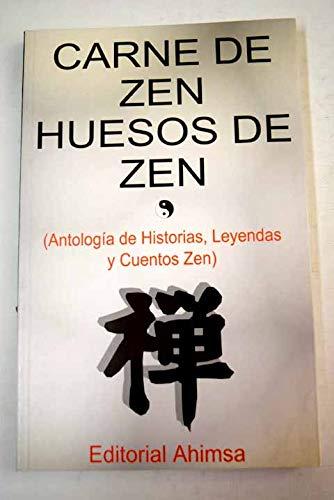 9788493125455: Carne de zen, huesos de zen, historias, leyendas y cuentos zen