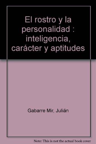 El rostro y la personalidad: inteligencia, carácter: Gabarre, Julián