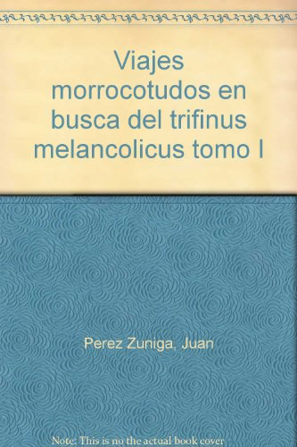 9788493132620: Viajes morrocotudos (I) en busca deltrifinus melancolicus