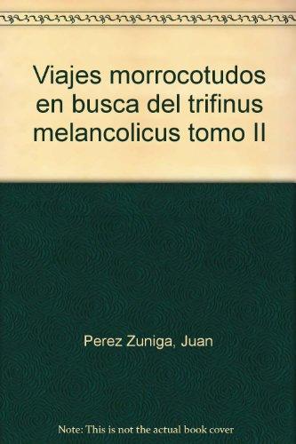 9788493132637: Viajes morrocotudos (II) en busca deltrifinus melancolicus