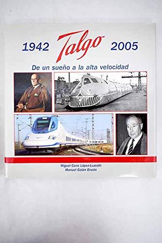 9788493134495: talgo-1942-2005-de-un-sueno-a-la-alta-velocidad