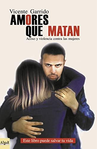9788493138271: Amores Que Matan - Acoso y Violencia Contra Las Mu (Spanish Edition)