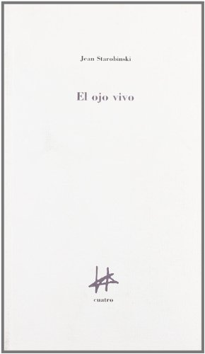 El ojo vivo (849314035X) by Jean Starobinski