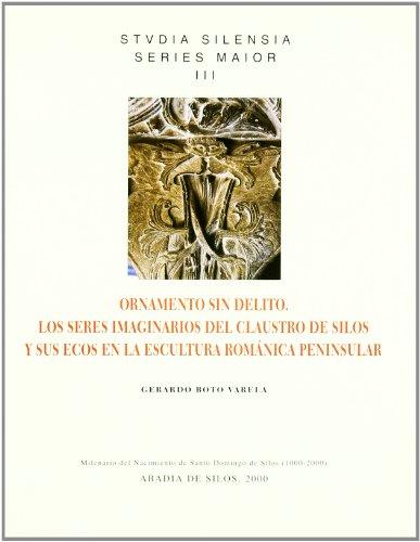 9788493147686: ORNAMENTO SIN DELITO.SERES IMAGINARIOS CLAUSTRO DE SILOS