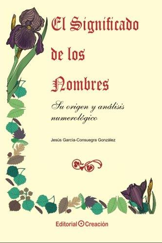 9788493150228: El significado de los nombres, su origen y analisis numerologico (Spanish Edition)