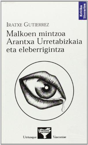 9788493163273: Malkoen Mintzoa - Arantxa Urretabizkaia Eta Eleberrigunea (Kritika Literarioa)