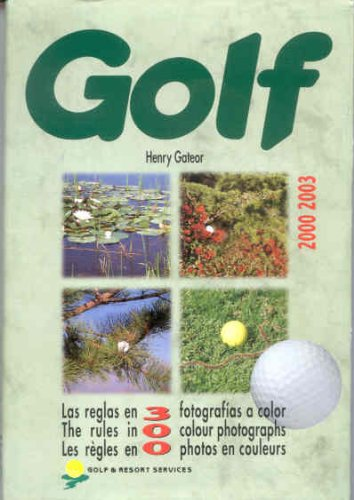 Golf: las reglas en 300 fotografías a: Gateor, Henry