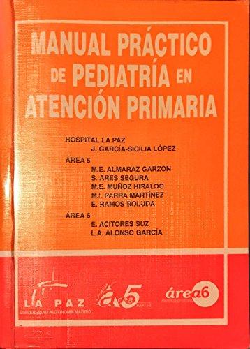 9788493167219: Manual Practico de Pediatria En Atencion Primaria (Spanish Edition)