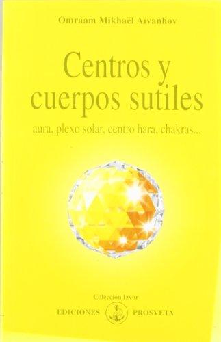 Centros y cuerpos sutiles (8493170887) by Aïvanhov, Omraam Mikhaël