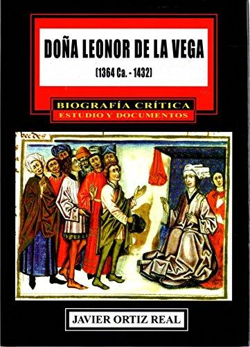 Doña Leonor de la Vega (1364Ca-1432): Javier Ortiz Real