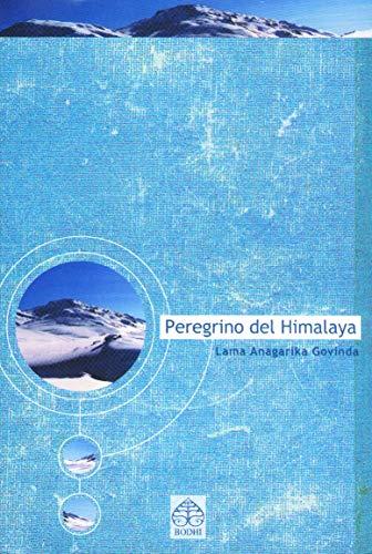 peregrino del himalaya (Spanish Edition): Govinda, Angarika Lama