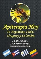 9788493177416: Apiterapia hoy en argentica, Cuba, Uruguay y Colombia