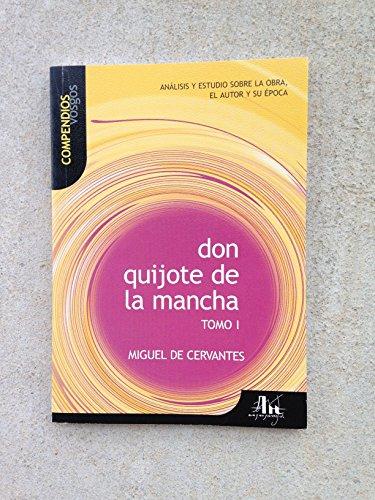 9788493178970: Don Quijote De La Mancha-tomo 1: Analisis Y Estudio Sobre La Obra, El Autor Y Su Epoca