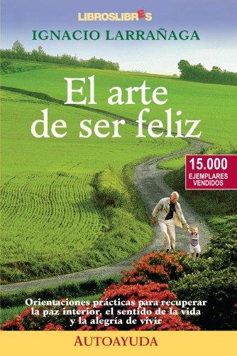 9788493179755: El Arte De Ser Feliz
