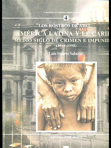 9788493183400: America Latina y El Caribe: Medio Siglo de Crimen E Impunidad, 1948-1998: Los Rostros de Abel