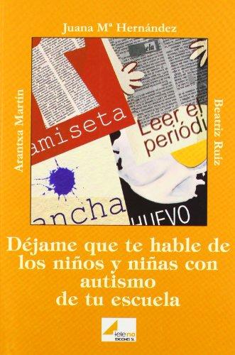 9788493184964: Dejame que te hable de los niños y niñas con autismo de tu escuela