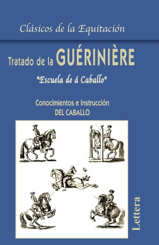 9788493189662: Tratado de la Guériniere: Escuela de a caballo (Spanish Edition)