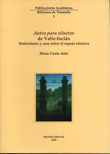9788493198381: autos_para_siluetas_de_valle_inclan_simbolismo_y_caos_sobre_el_espejo_concavo