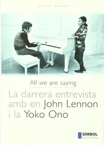 9788493198404: All we are saying. La darrera entrevista amb en John Lennon i la Yoko Ono (Flàixbac)
