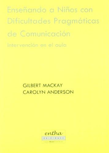 9788493201364: Enseñando a niños con dificultades pragmaticas de comunicacion