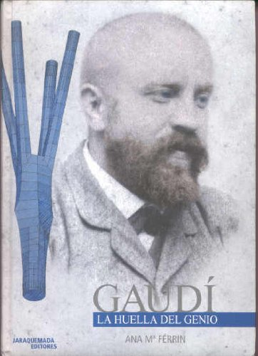 9788493201517: Gaudí, la huella del genio