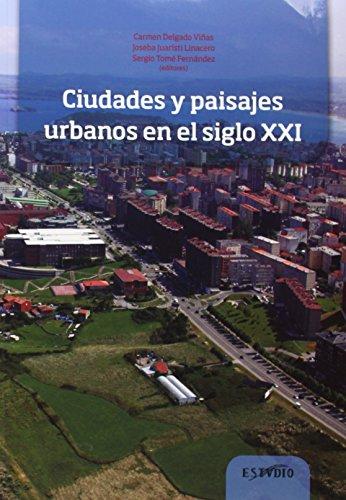 9788493202361: Ciudades y paisajes urbanos en el siglo XXI
