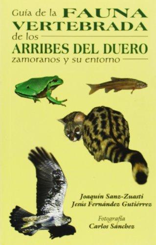 9788493203610: Guía de la fauna vertebrada de los arribes del Duero y su entorno