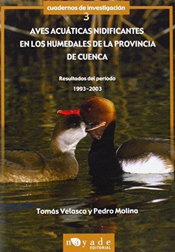 9788493203696: Aves acu¯ticas nidificantes en los humedales de la provincia de Cuenca