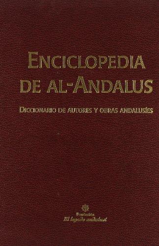 ENCICLOPEDIA DE AL-ANDALUS. DICCIONARIO DE AUTORES Y OBRAS ANDALUSIES, I: A - IBN B: LIROLA DELGADO...