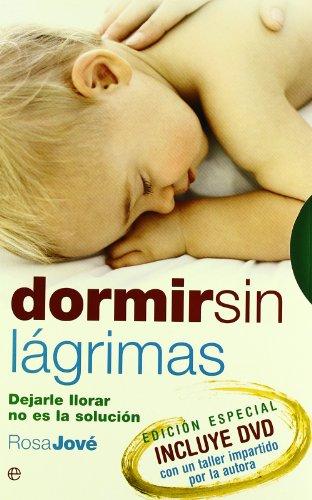 9788493210335: Dormir sin lagrimas - dejarle llorar no es la solucion (+DVD) (Psicologia Y Salud (esfera))
