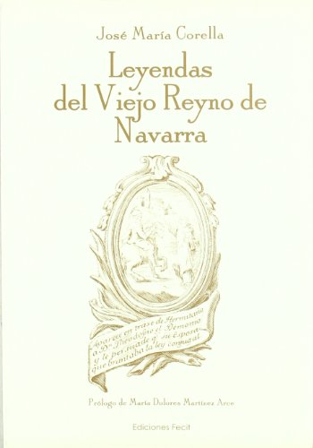 9788493210632: Leyendas del Viejo Reyno de Navarra (Spanish Edition)