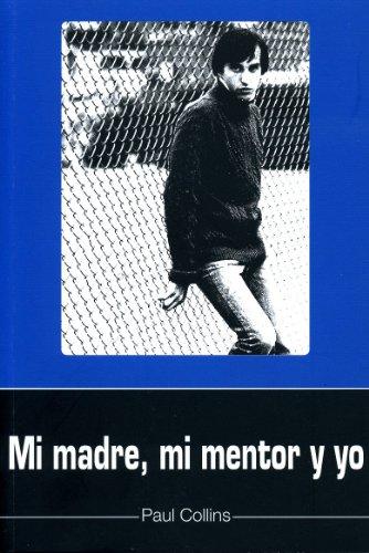 9788493212445: Mi madre, mi mentor y yo