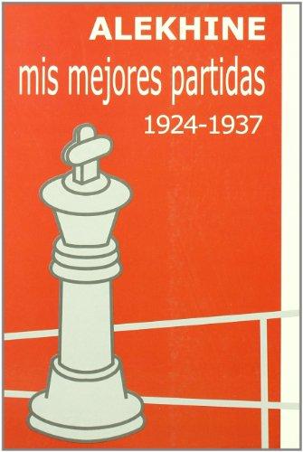 9788493213114: Mis mejores partidas 1924-1937