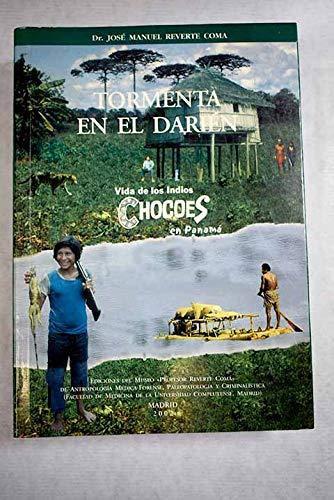 9788493224424: Tormenia en el Darién : vida de los indios Chocoes en Panamá