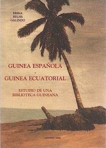 9788493224561: Guinea española - Guinea ecuatorial. Estudio de una biblioteca guineana.