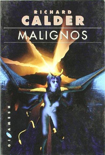 Malignos (Paperback): Richard Calder
