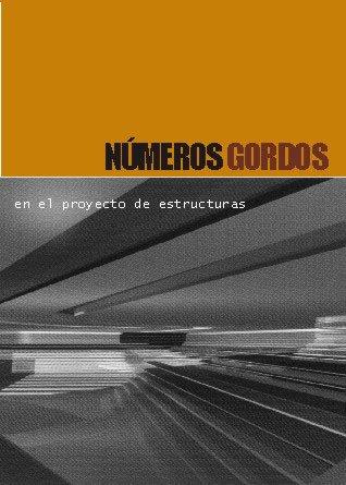 9788493227005: Números Gordos en el proyecto de estructuras