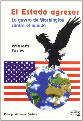 9788493229351: El estado agresor : la guerra de Washington contra el mundo