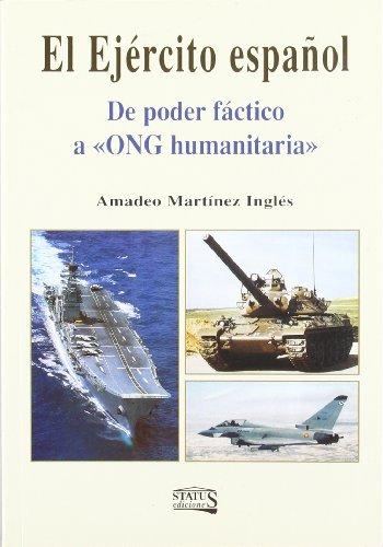 9788493229368: El ejército español : de poder fáctico a