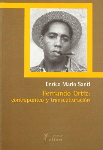 9788493231125: Fernando Ortiz: contrapunteo y transculturacion. (Spanish Edition)